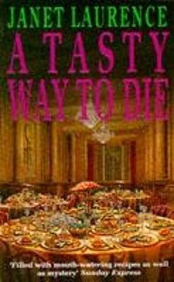 A Tasty Way to Die - Laurence, Janet, and Laurence, J