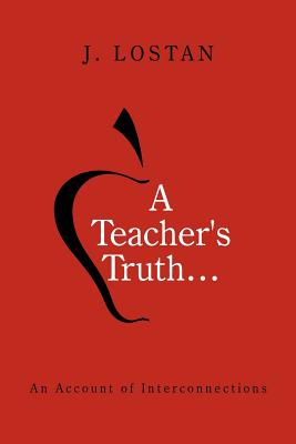 A Teacher's Truth...: An Account of Interconnections - J Lostan