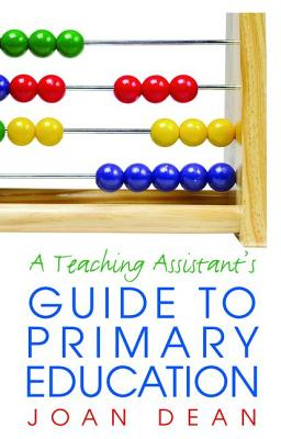 A Teaching Assistant's Guide to Primary Education - Dean, Joan