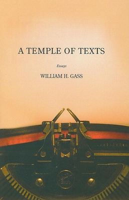 A Temple of Texts: Essays - Gass, William H, Mr., PhD