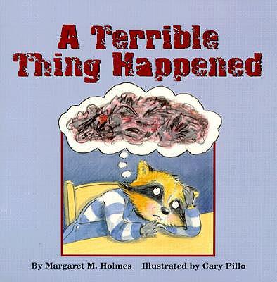 A Terrible Thing Happened - Holmes, Margaret M, and Mudlaff, Sasha J