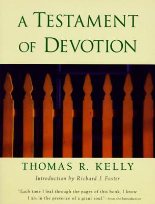 A Testament of Devotion - Kelly, Thomas Raymond