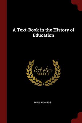 A Text-Book in the History of Education - Monroe, Paul