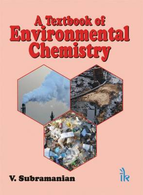 A Textbook of Environmental Chemistry - Subramanian, V.