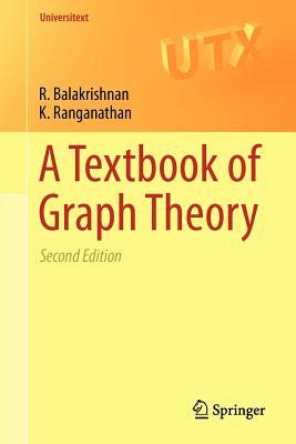 A Textbook of Graph Theory - Balakrishnan, R, and Ranganathan, K