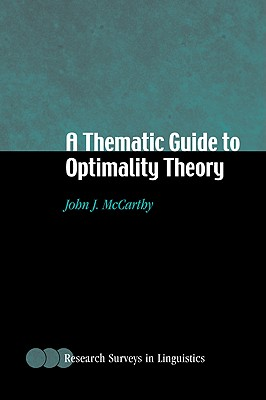 A Thematic Guide to Optimality Theory - McCarthy, John J