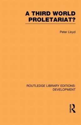 A Third World Proletariat? - Lloyd, Peter C.
