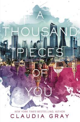 A Thousand Pieces of You - Gray, Claudia