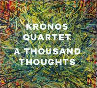 A Thousand Thoughts - Abbos Kosimov (ethnic percussion); Abbos Kosimov (doira); Asha Bhosle (vocals); Astor Piazzolla (bandoneon); Don Keeling (bass); Don Walser (vocals); Don Walser & the Pure Texas Band; Homayun Sakhi (rubab); Howard Kalish (fiddle); Kronos Quartet