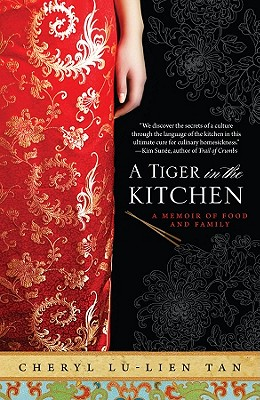 A Tiger in the Kitchen: A Memoir of Food and Family - Tan, Cheryl Lu-Lien