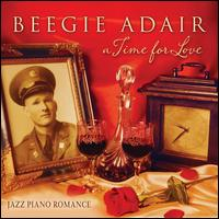A Time for Love: Jazz Piano Romance - Beegie Adair