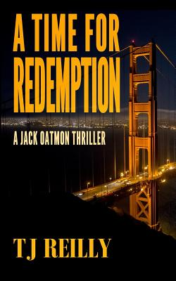 A Time for Redemption: A Jack Oatmon Thriller - Reilly, T J