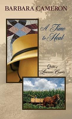 A Time to Heal - Cameron, Barbara