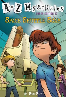 A to Z Mysteries Super Edition #12: Space Shuttle Scam - Roy, Ron