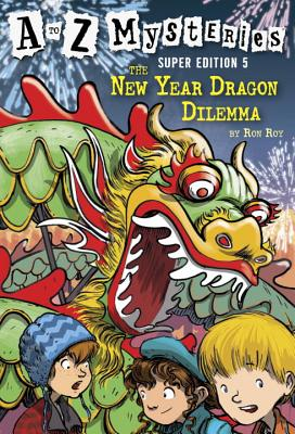 A to Z Mysteries Super Edition #5: The New Year Dragon Dilemma - Roy, Ron