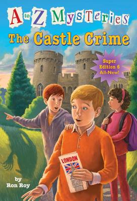 A to Z Mysteries Super Edition #6: The Castle Crime - Roy, Ron