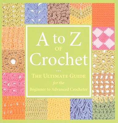 A to Z of Crochet - Martingale & Company (Creator)