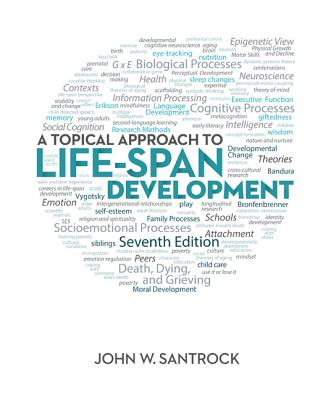 A Topical Approach to Life-Span Development - Santrock, John W, Ph.D.