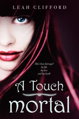 A Touch Mortal - Clifford, Leah