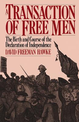 A Transaction of Free Men - Hawke, David Freeman, and David, Freeman Hawke