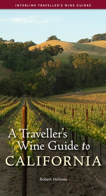 A Traveller's Wine Guide to California - Holmes, Robert