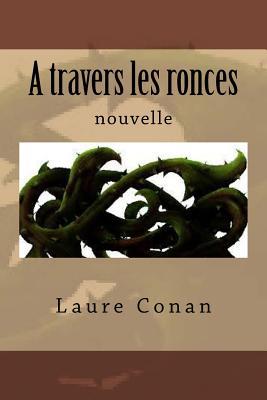 A Travers Les Ronces: Nouvelle - Conan, Mme Laure