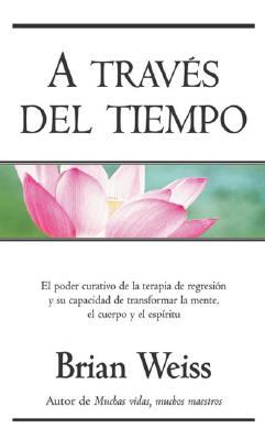 A Travis del Tiempo - Weiss, Brian L, M.D., and Zilli, Edith (Translated by)