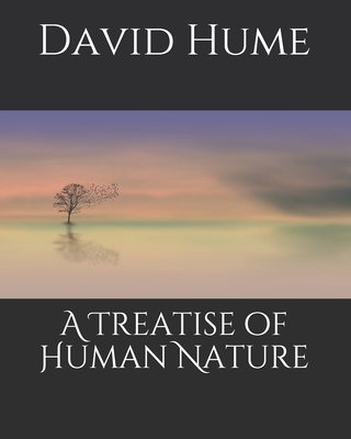 A Treatise of Human Nature - Hume, David