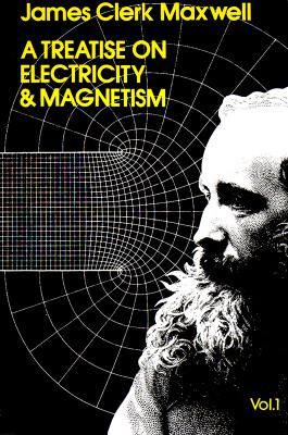 A Treatise on Electricity and Magnetism, Vol. 1 - Maxwell, James Clerk