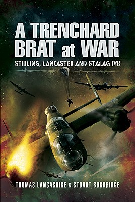 A Trenchard Brat at War - Lancashire, Thomas, and Burbridge, Stuart