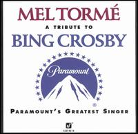 A Tribute to Bing Crosby - Mel Tormé