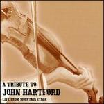 A Tribute to John Hartford: Live From Mountain Stage