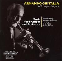 A Trumpet Legacy - Armando Ghitalla (trumpet); William Perry (conductor)
