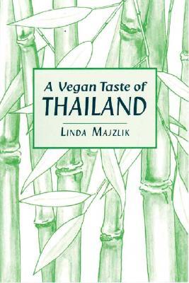 A Vegan Taste of Thailand - Majzlik, Linda