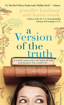 A Version of the Truth - Kaufman, Jennifer, and Mack, Karen