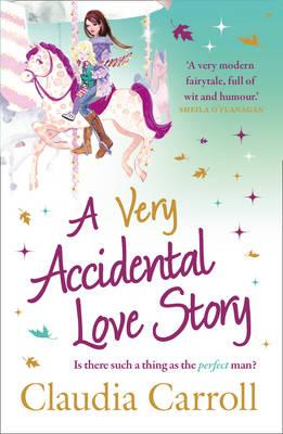A Very Accidental Love Story - Carroll, Claudia