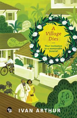 A Village Dies: Your Invitation to a Memorable Funeral - Arthur, Ivan