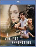 A Violent Separation [Blu-ray]