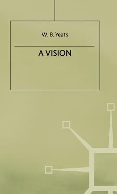 A Vision - Yeats, W. B.
