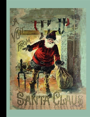 A Visit from Santa Claus - Moore, Clement, and McLoughlin Brothers (Creator)