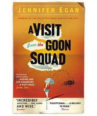 A Visit From the Goon Squad - Egan, Jennifer