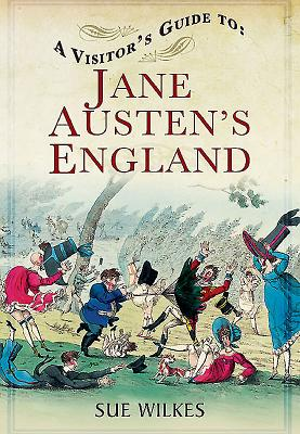 A Visitor's Guide to Jane Austen's England - Wilkes, Sue