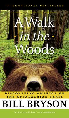A Walk in the Woods: Rediscovering America on the Appalachian Trail - Bryson, Bill, and McQuay, Rob (Read by)