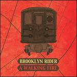 A Walking Fire - Brooklyn Rider
