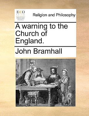 A Warning to the Church of England. - Bramhall, John