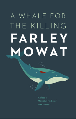 A Whale for the Killing - Mowat, Farley