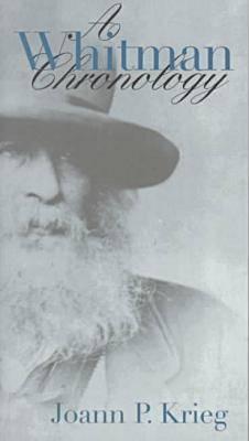 A Whitman Chronology - Krieg, Joann P.