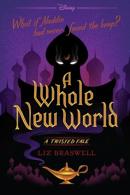 A Whole New World: A Twisted Tale - Braswell, Liz
