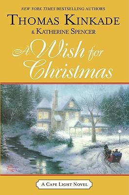 A Wish for Christmas - Kinkade, Thomas, Dr., and Spencer, Katherine