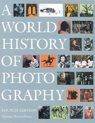 A World History of Photography - Rosenblum, Naomi